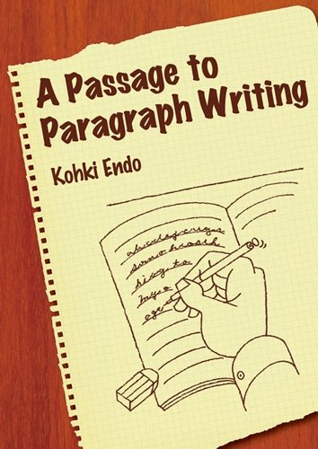 A Passage to Paragraph Writing - 図解で学ぶパラグラフライティング
