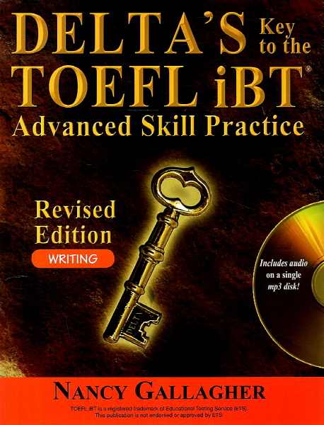 Delta's Key to the TOEFL® iBT Advanced Skill Practice Revised Edition